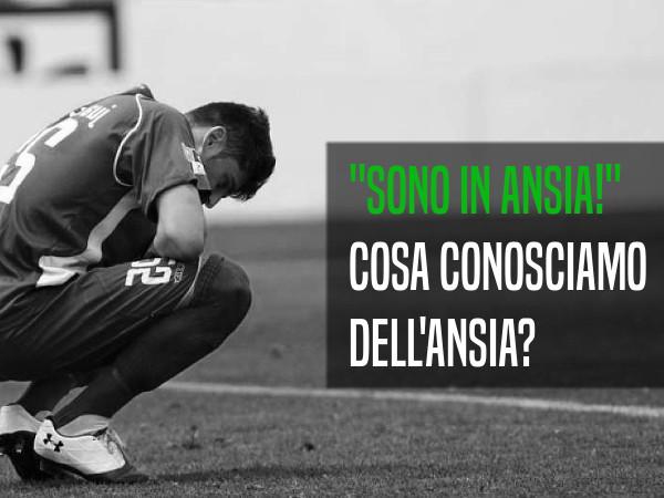 Che ansia! Cos'è e che ruolo ha nei calciatori?