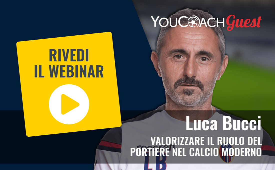 """YouCoachGuest: rivedi il webinar con Luca Bucci""""Portieri"""""""