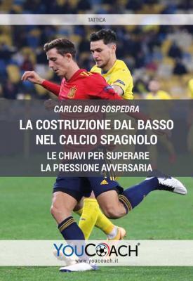 La costruzione dal basso nel calcio spagnolo - Cover